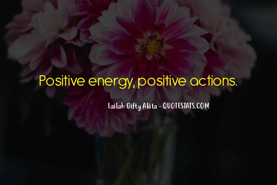 Quotes About Having Positive Energy #101161