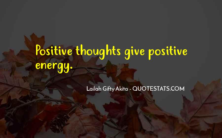 Quotes About Having Positive Energy #197067