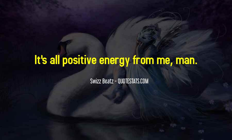 Quotes About Having Positive Energy #304771