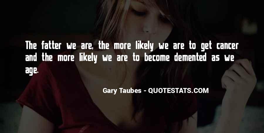 Taubes Quotes #1497662