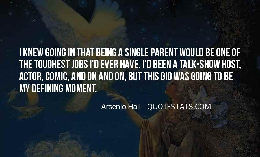 Quotes About Being Single Parent #573733