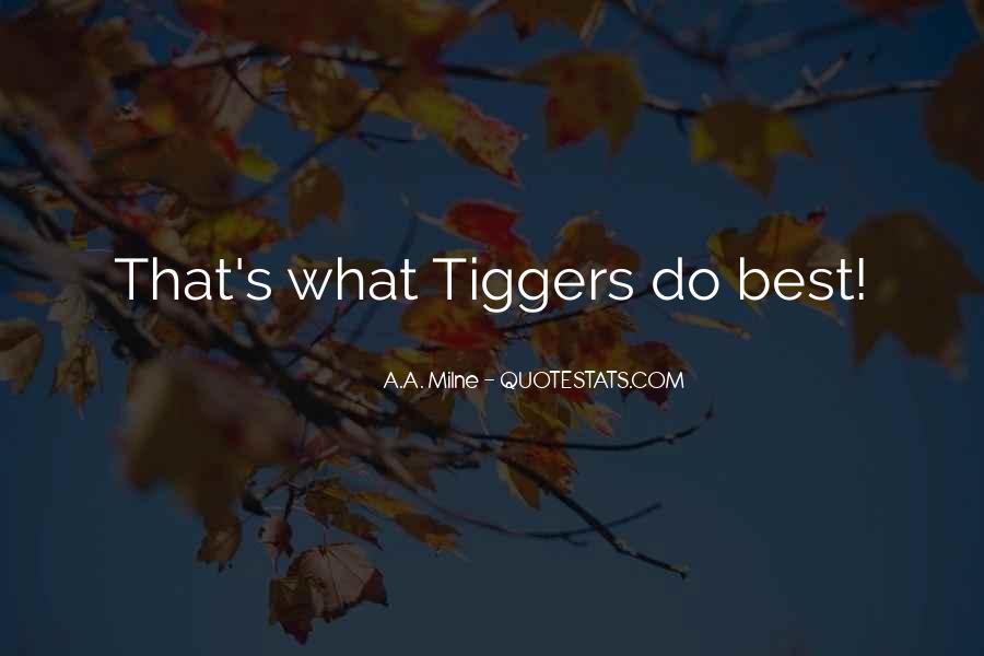 Tiggers Quotes #695941