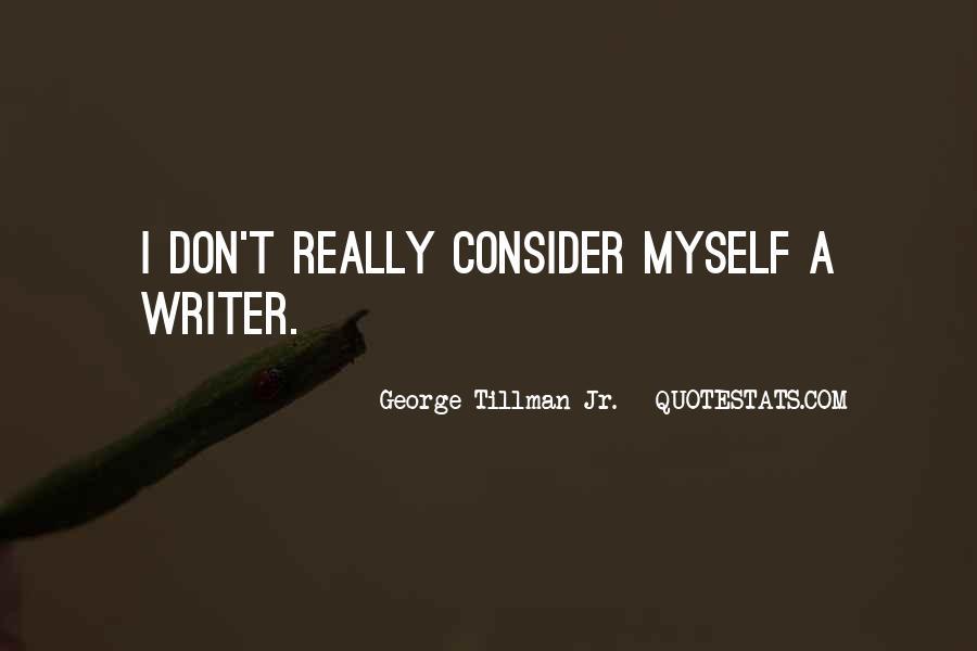 Tillman's Quotes #355803