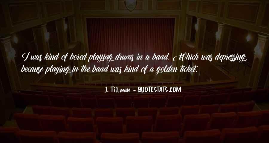 Tillman's Quotes #724379