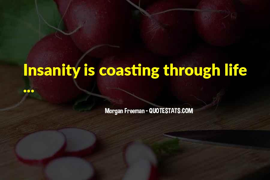 Quotes About Coasting Through Life #333790