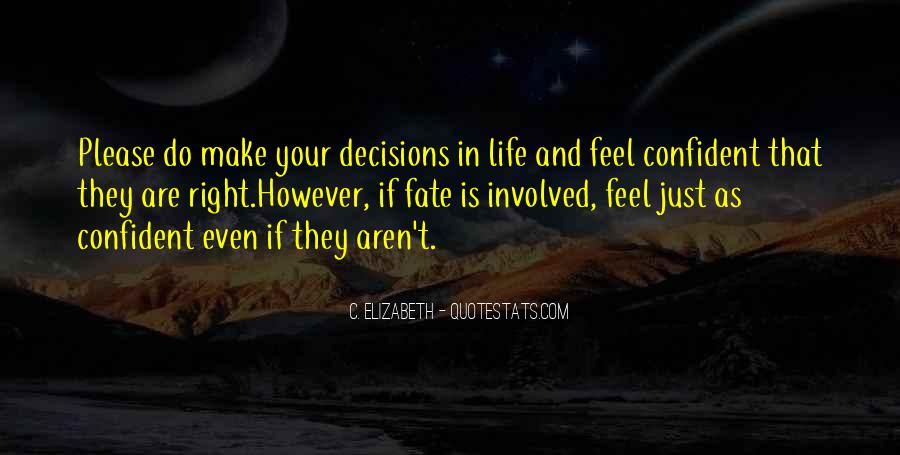 Quotes About Decisions In Life And Love #1375573