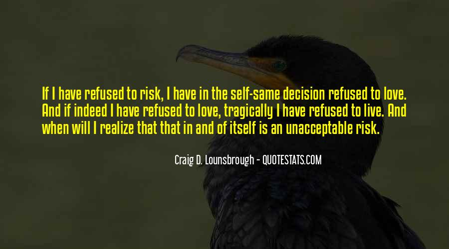 Quotes About Decisions In Life And Love #387013