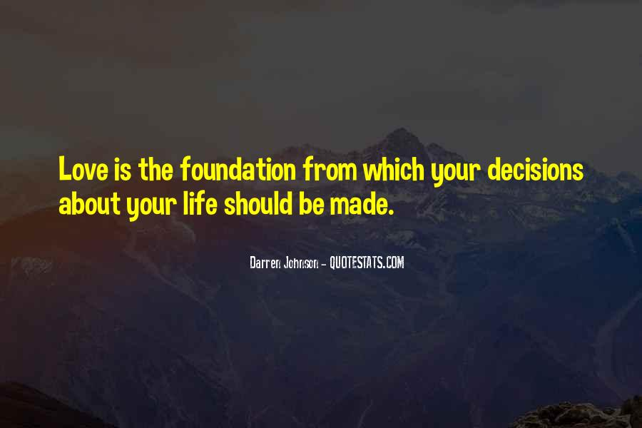 Quotes About Decisions In Life And Love #537729