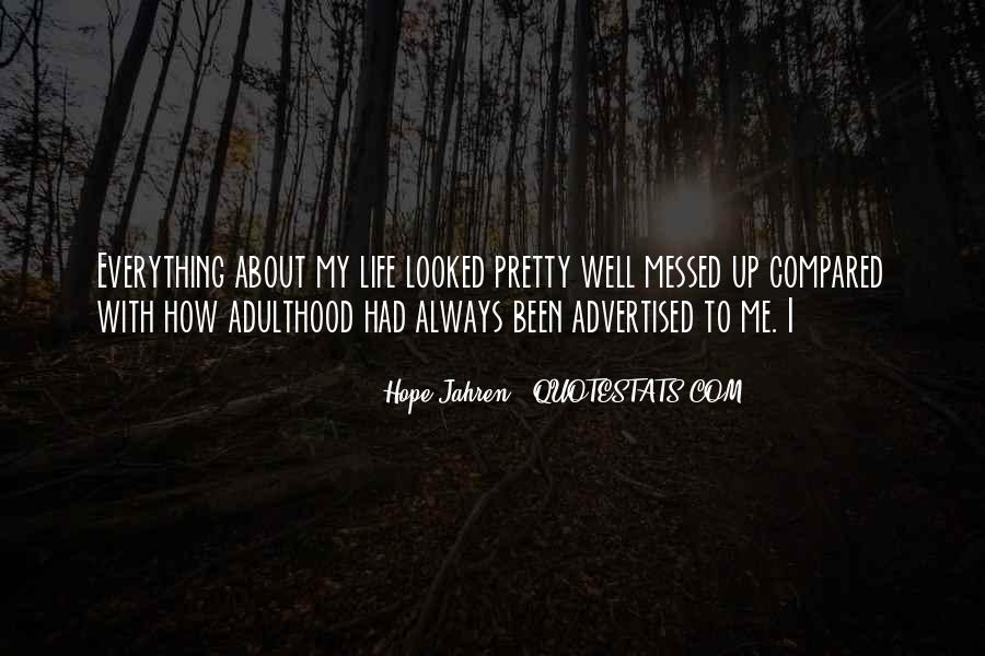 Quotes About A Messed Up Life #706468