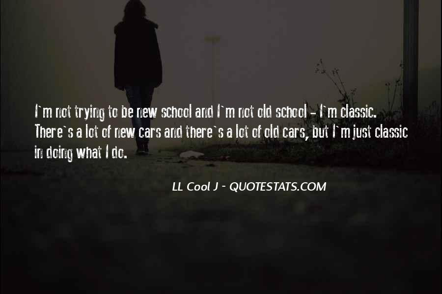 Quotes About Old School Cars #531595