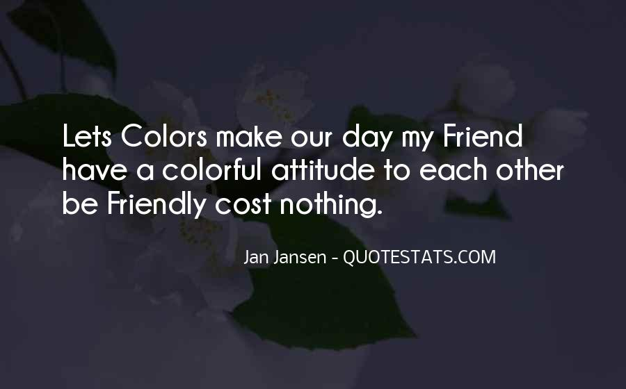 Quotes About Colors And Friendship #1479356
