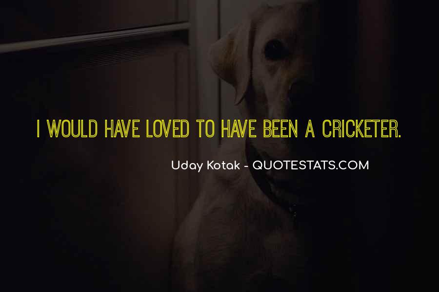 Uday Quotes #1328446