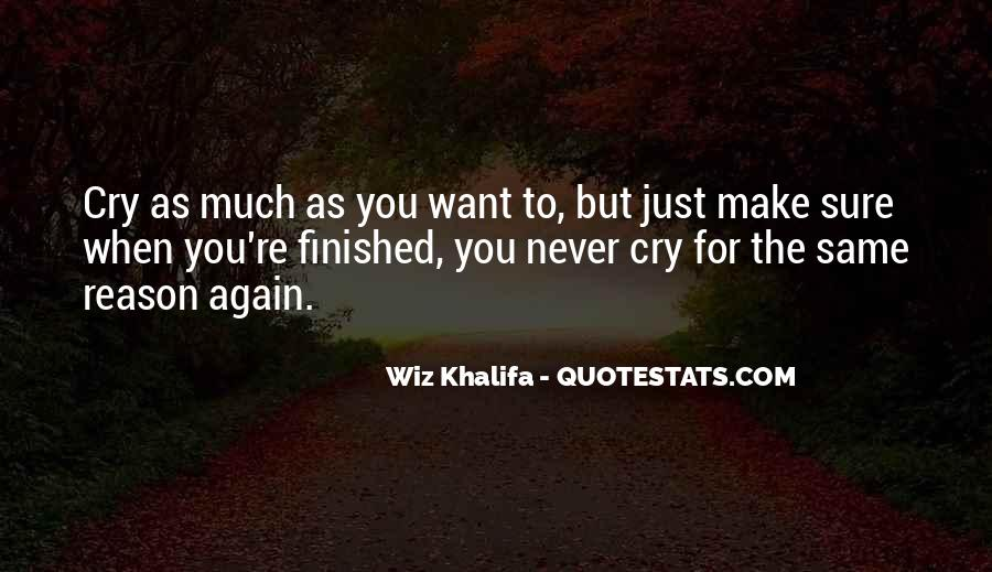 Quotes About When You Just Want To Cry #1726714