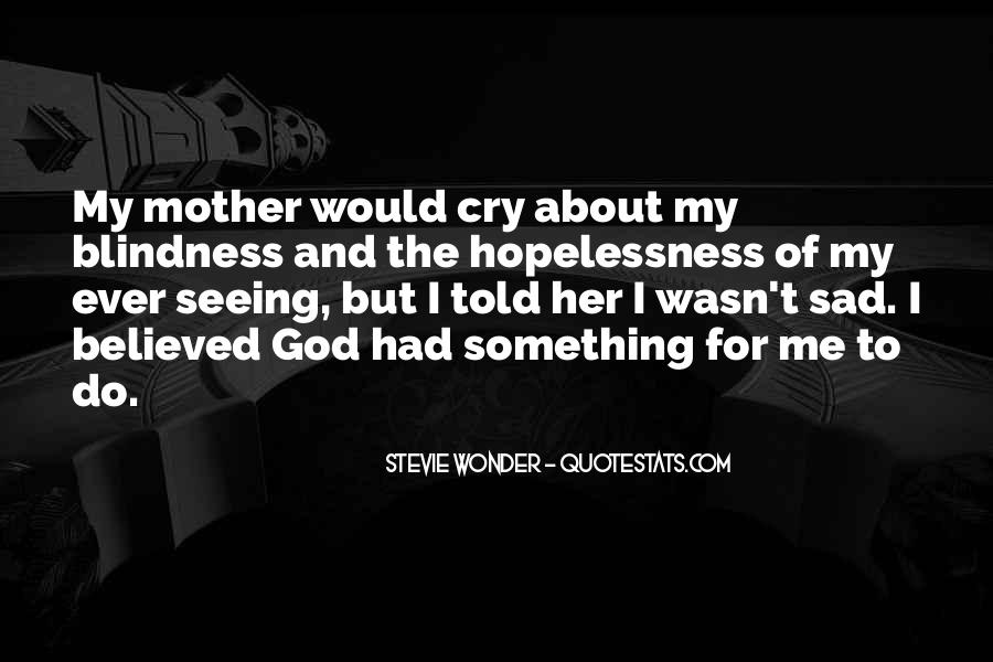 Quotes About When You Just Want To Cry #6440