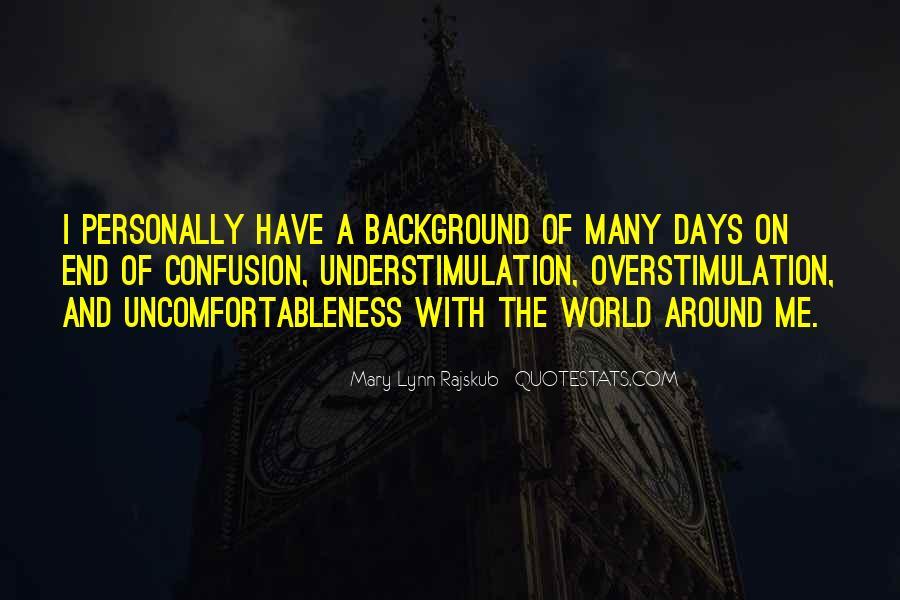 Uncomfortableness Quotes #344234