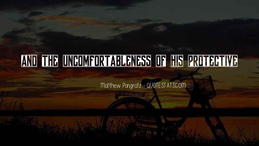 Uncomfortableness Quotes #658823