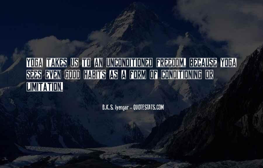 Unconditioned Quotes #1728190