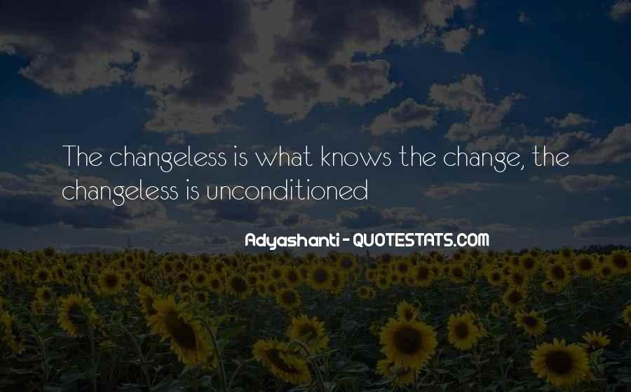 Unconditioned Quotes #254334
