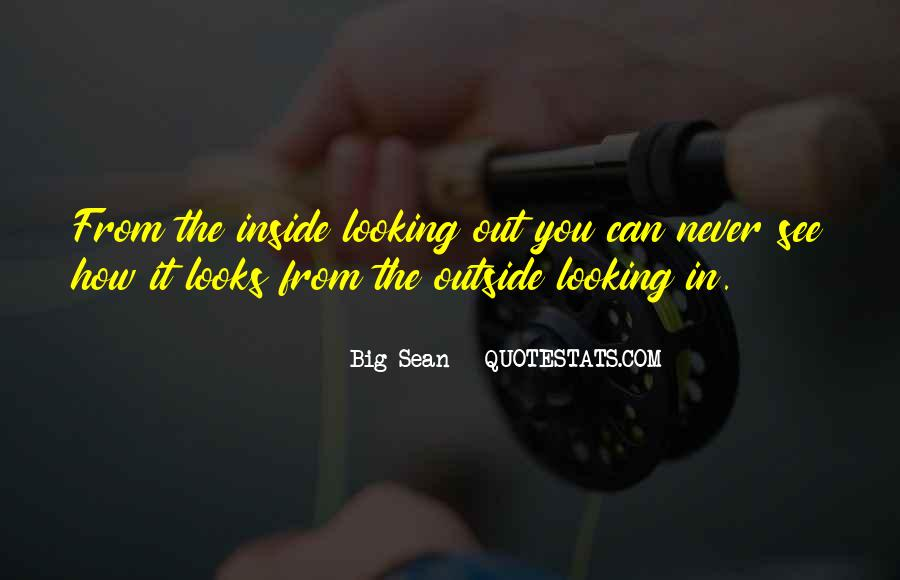 Quotes About Outside Looking In #1419731