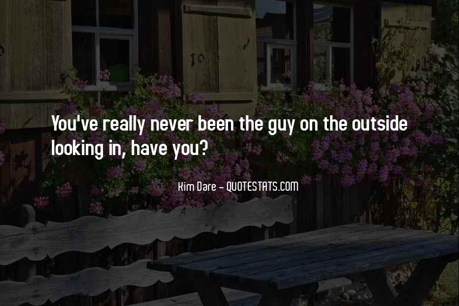 Quotes About Outside Looking In #1446786