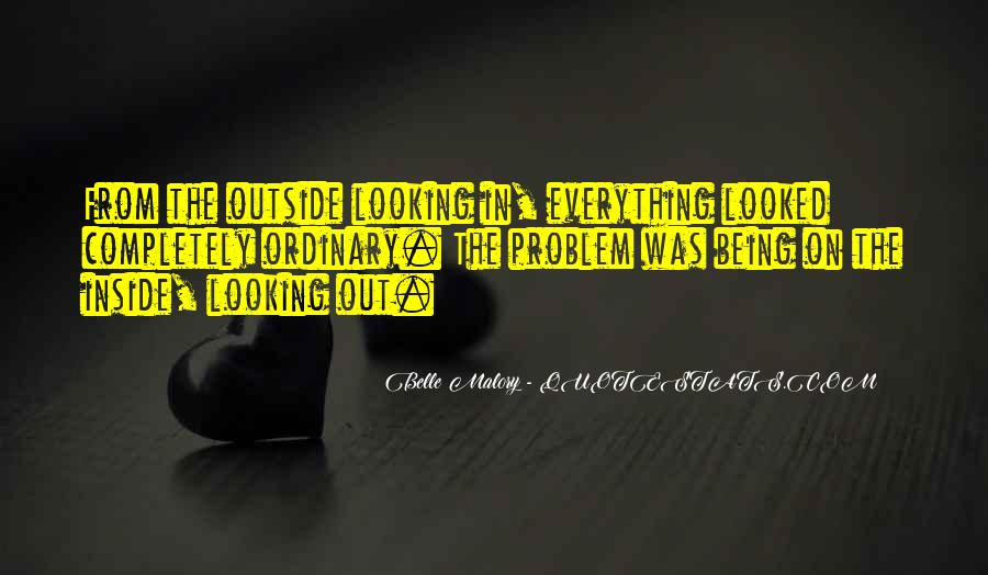 Quotes About Outside Looking In #418329