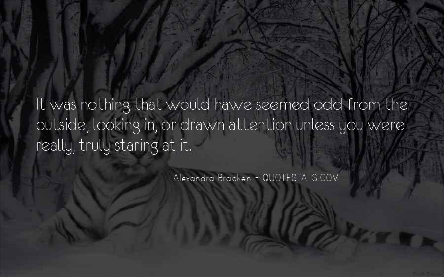 Quotes About Outside Looking In #507768