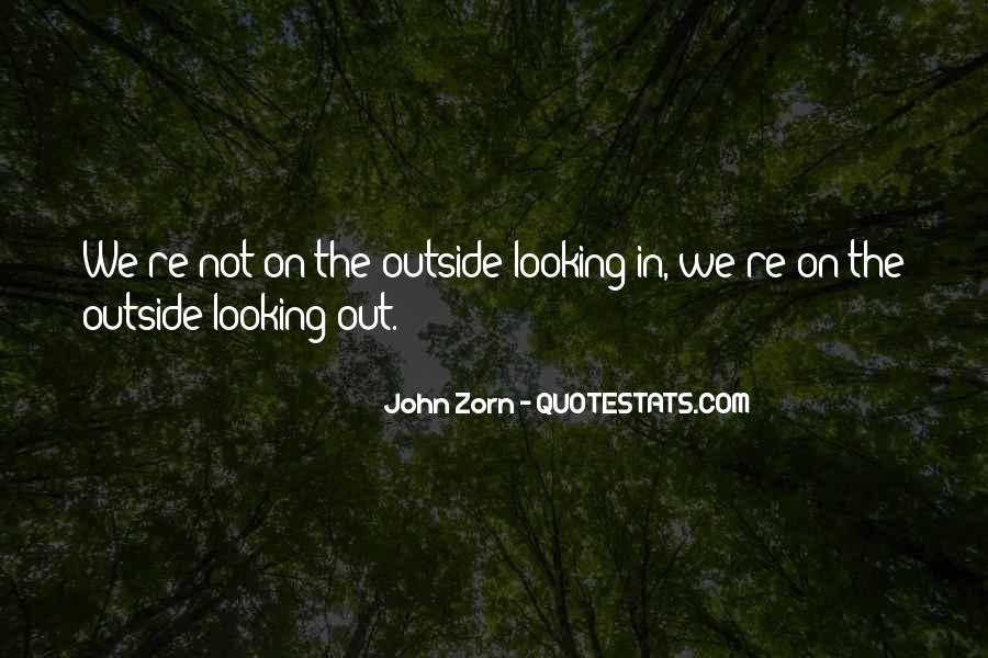 Quotes About Outside Looking In #743156