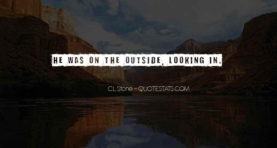 Quotes About Outside Looking In #90052
