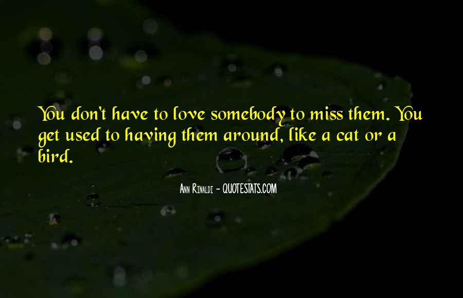 Quotes About You Miss #13108