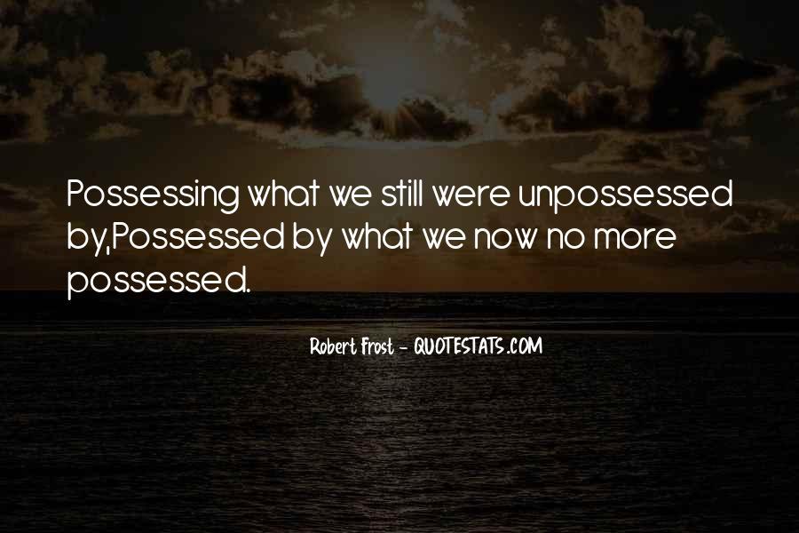 Unpossessed Quotes #1795765