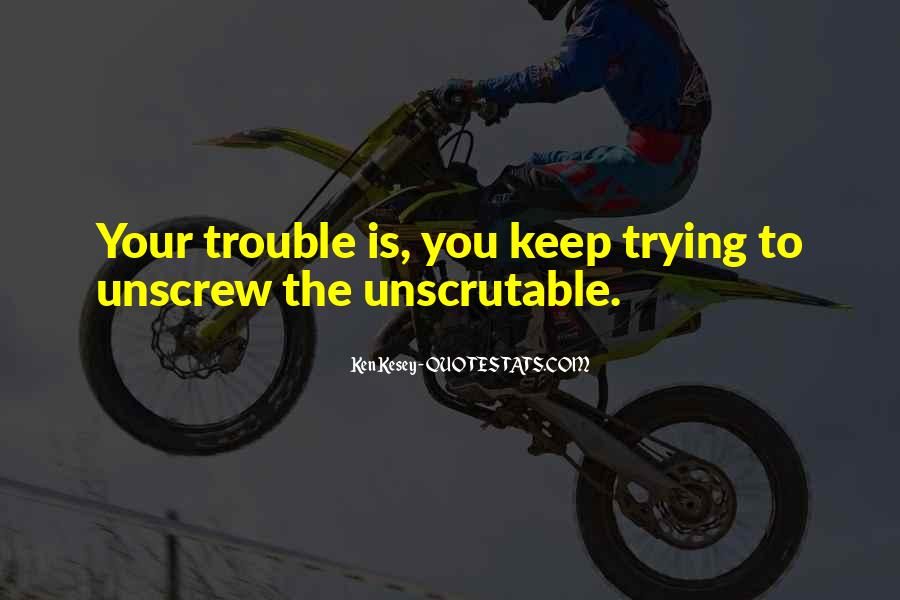 Unscrutable Quotes #1815130