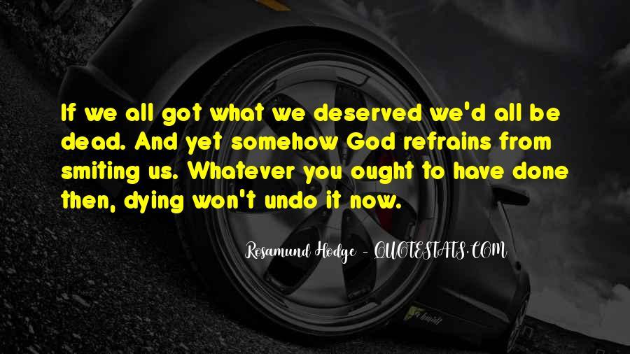 Quotes About Deserve #21125