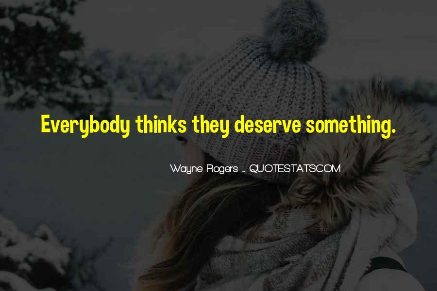Quotes About Deserve #35311