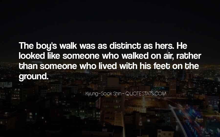 Walk'd Quotes #15124