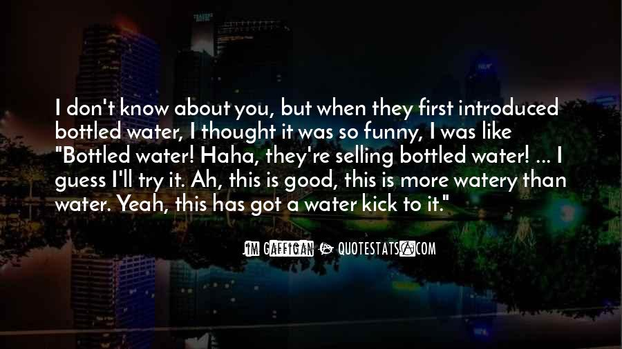 Water'll Quotes #97847