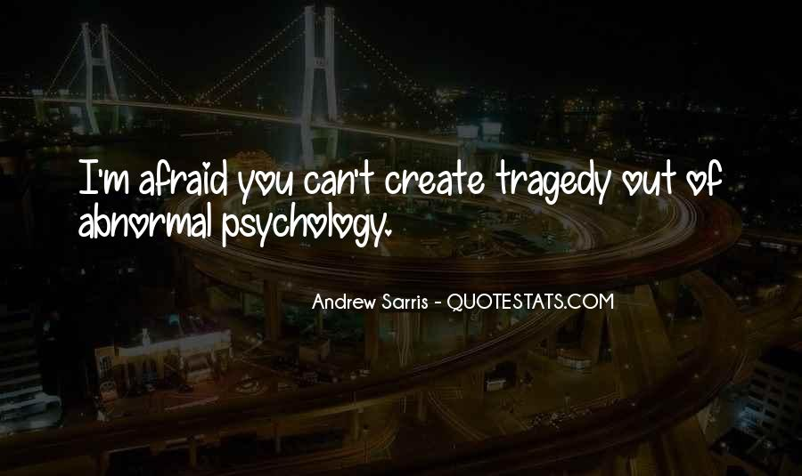 Quotes About Abnormal Psychology #1013507
