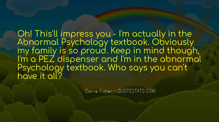 Quotes About Abnormal Psychology #120340
