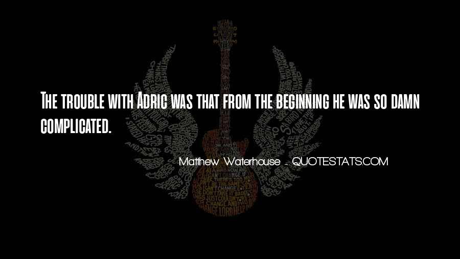 Waterhouse Quotes #1093991