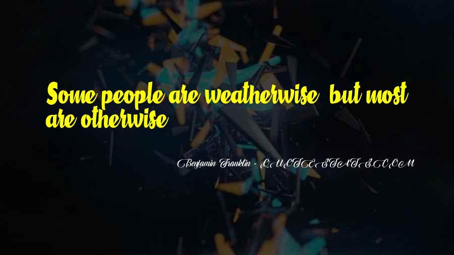 Weatherwise Quotes #1723424