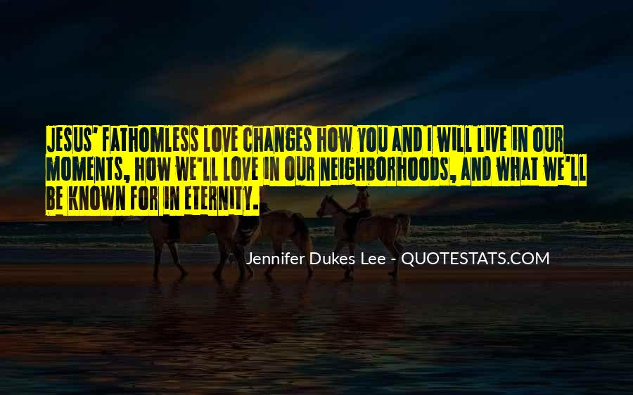 Quotes About Love And How It Changes #257711