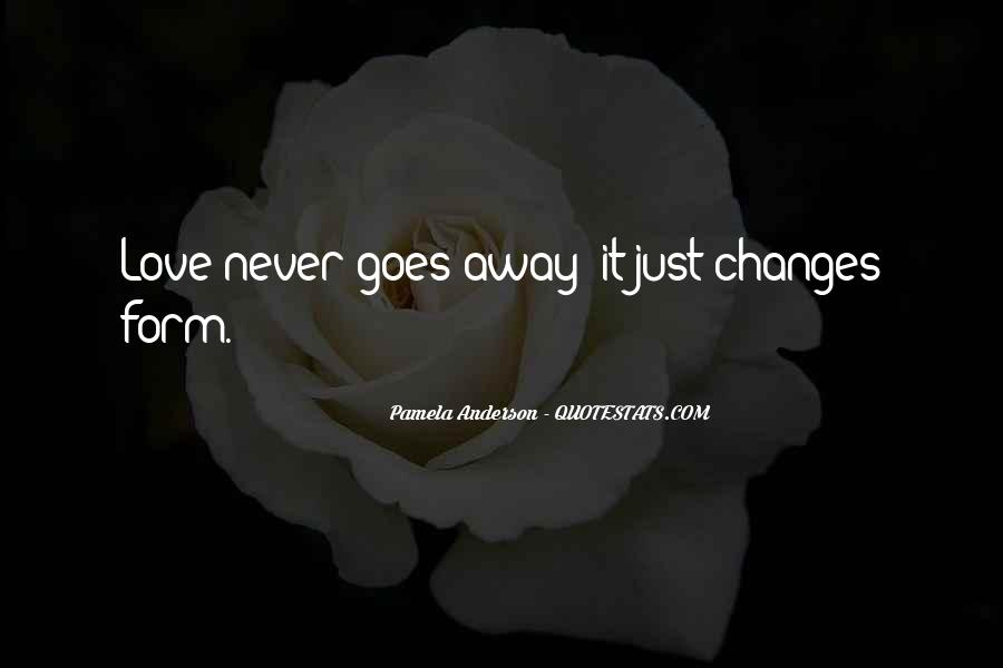 Quotes About Love And How It Changes #304554