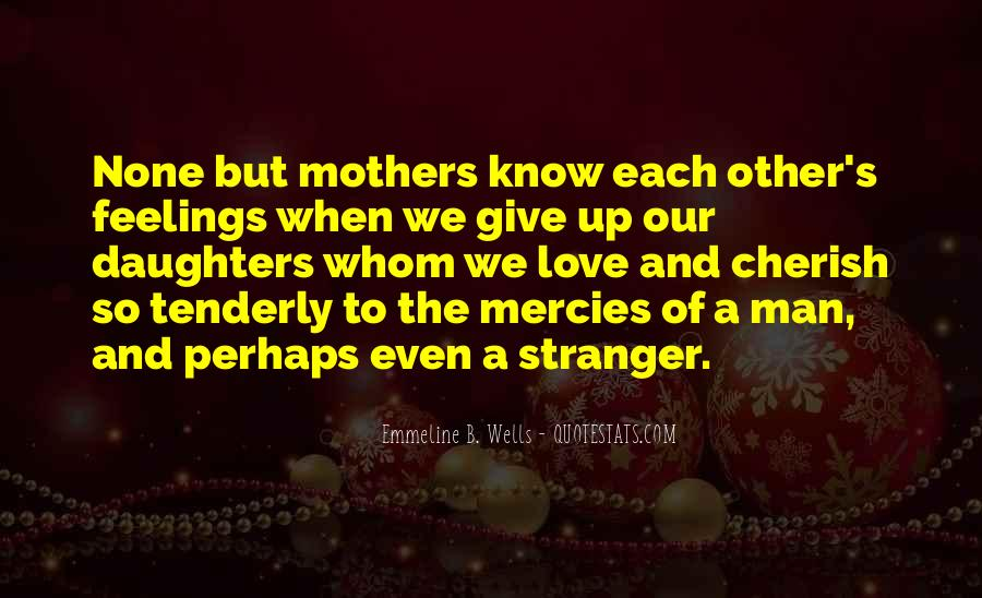 Quotes About Daughters And Mothers Love #177425