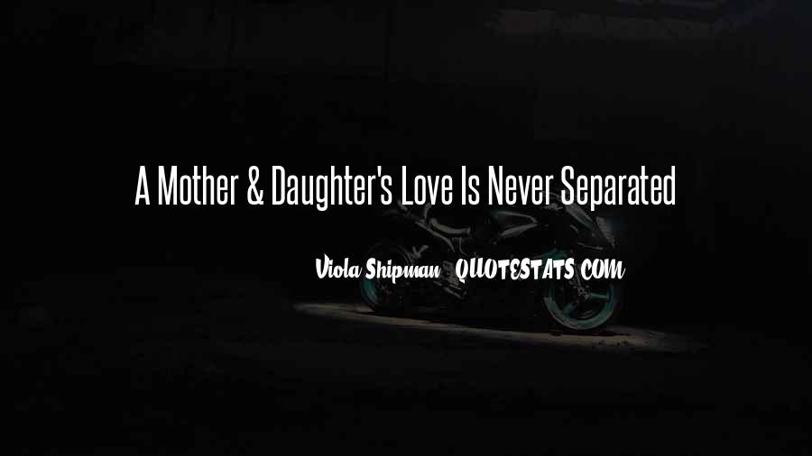 Quotes About Daughters And Mothers Love #851378