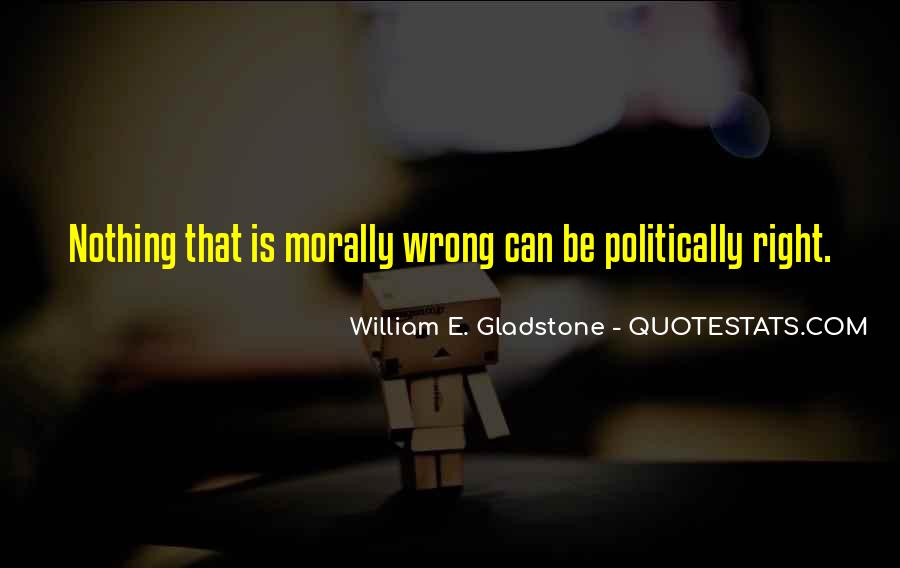 Quotes About Doing What Is Morally Right #339957