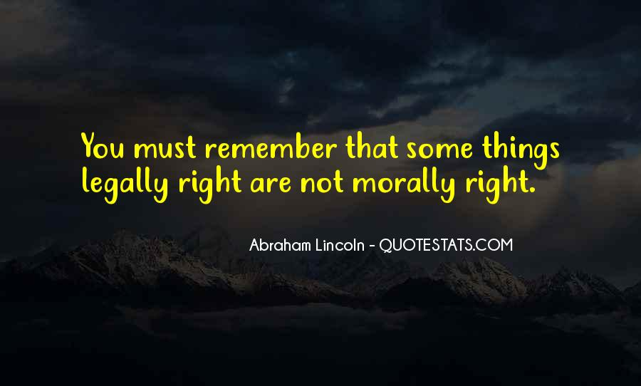 Quotes About Doing What Is Morally Right #553059