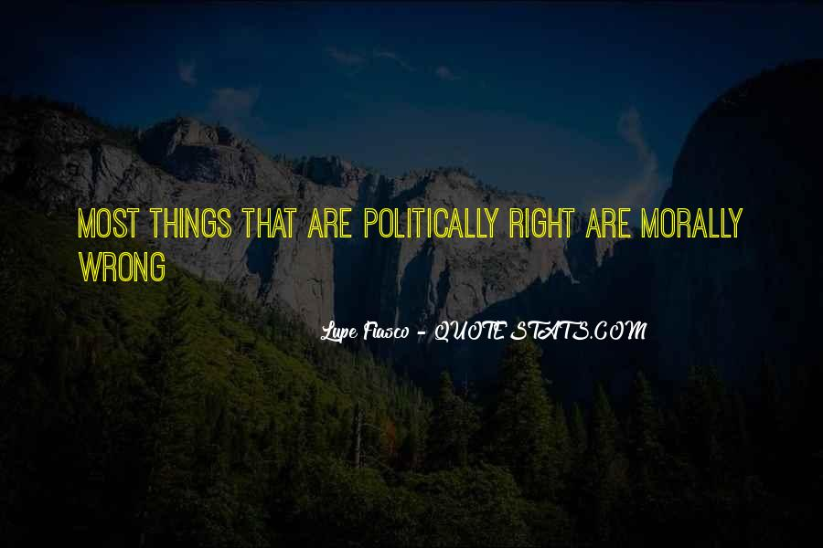 Quotes About Doing What Is Morally Right #810933