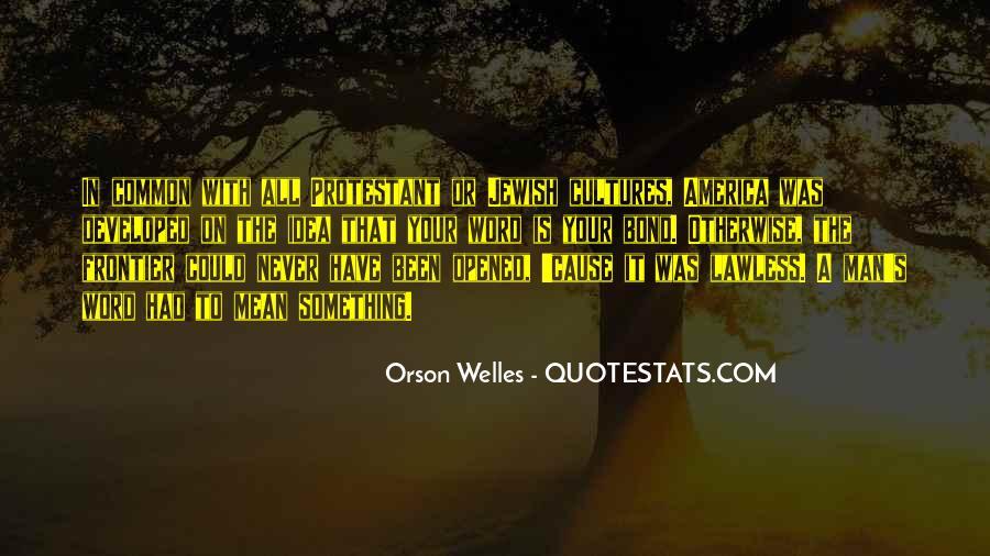 Welles's Quotes #1094250