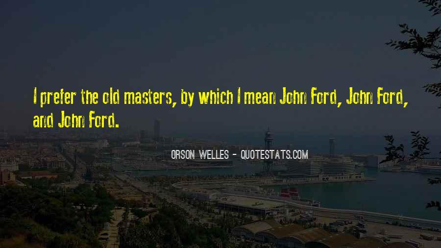 Welles's Quotes #274924