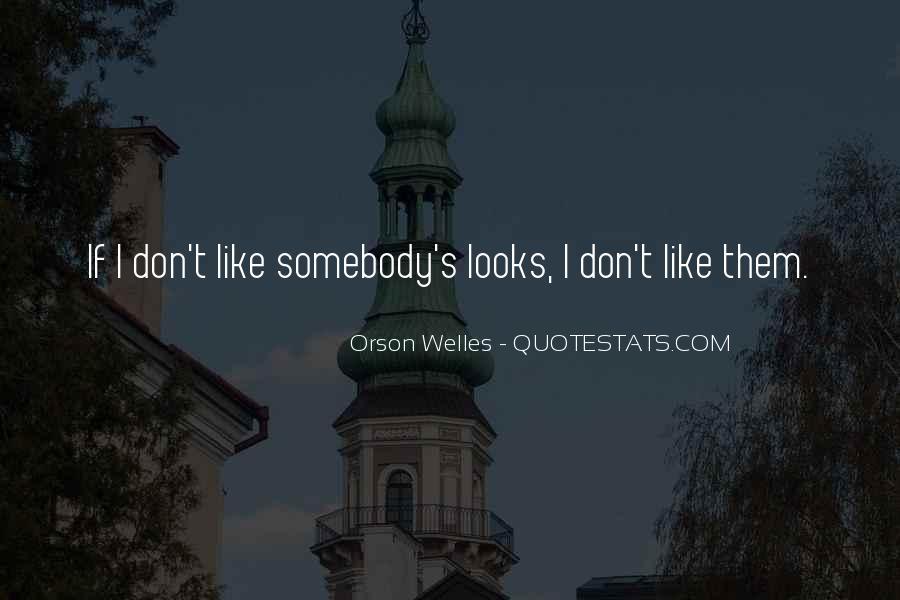 Welles's Quotes #472369