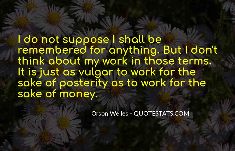 Welles's Quotes #85540